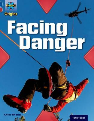 Project X Origins: Dark Blue Book Band, Oxford Level 15: Endangered: Facing Danger by Chloe Rhodes