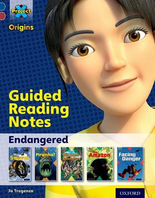 Project X Origins: Dark Blue Book Band, Oxford Level 15: Endangered: Guided Reading Notes by Jo Tregenza