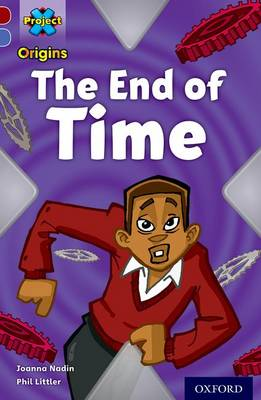 Project X Origins: Dark Red Book Band, Oxford Level 17: Time: the End of Time by Joanna Nadin