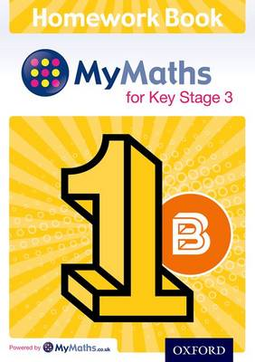 MyMaths: for Key Stage 3: Homework Book 1B (Pack of 15) by Alf Ledsham, Clare Plass