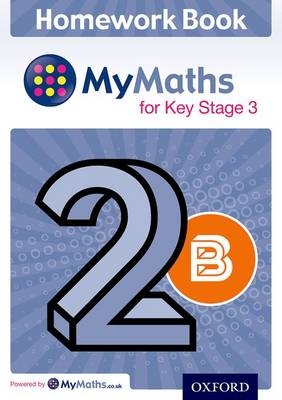 MyMaths: for Key Stage 3: Homework Book 2B (Pack of 15) by Alf Ledsham