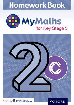 MyMaths: for Key Stage 3: Homework Book 2C (Pack of 15) by Alf Ledsham