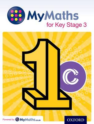 MyMaths: for Key Stage 3: Student Book 1C by Dave Capewell, Marguerite Appleton, Peter Mullarkey, James Nicholson