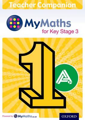 MyMaths: for Key Stage 3: Teacher Companion 1A by Geoff Fowler, Sue Muggeridge