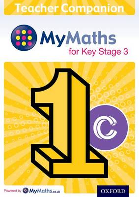 MyMaths: for Key Stage 3: Teacher Companion 1C by Chris Green
