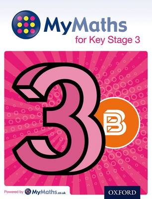 MyMaths: for Key Stage 3: Student Book 3B by Dave Capewell, Derek Huby, Mike Heylings, Peter Mullarkey