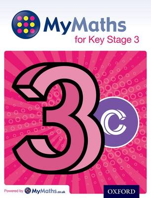 MyMaths: for Key Stage 3: Student Book 3C by Dave Capewell, Marguerite Appleton, Peter Mullarkey, James Nicholson