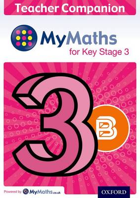 MyMaths: for Key Stage 3: Teacher Companion 3B by James Nicholson