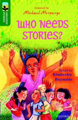 Oxford Reading Tree Treetops Greatest Stories: Oxford Level 12: Who Needs Stories? by Kimberley Reynolds