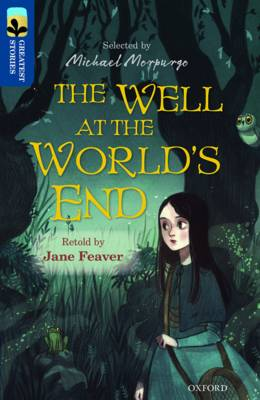 Oxford Reading Tree Treetops Greatest Stories: Oxford The Well at the World's End by Jane Feaver, Joseph Jacobs