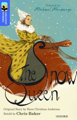 Oxford Reading Tree Treetops Greatest Stories: Oxford Level 17: The Snow Queen by Chris Baker, Hans Christian Andersen