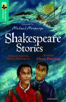 Oxford Reading Tree Treetops Greatest Stories: Oxford Level 16: Shakespeare Stories by Chris Powling, William Shakespeare