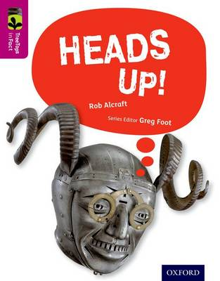 Oxford Reading Tree Treetops Infact: Level 10: Heads Up! by Rob Alcraft