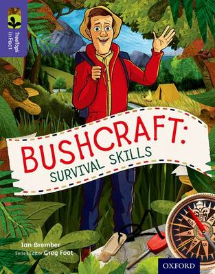 Oxford Reading Tree Treetops Infact: Level 11: Bushcraft: Survival Skills by Ian Brember, Greg Foot