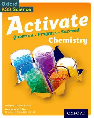 Activate: 11-14 (Key Stage 3): Chemistry Student Book by Philippa Gardom-Hulme