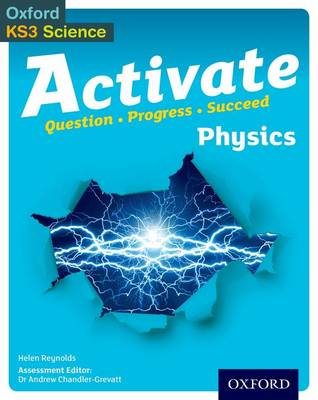 Activate: 11-14 (Key Stage 3): Activate Physics Student Book by Helen Reynolds