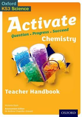 Activate: 11-14 (Key Stage 3): Chemistry Teacher Handbook by Victoria Stutt