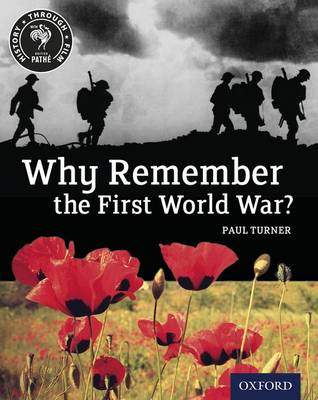 History Through Film: Why Remember the First World War? Student Book by Paul Turner
