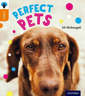 Oxford Reading Tree Infact: Level 6: Perfect Pets by Jill McDougall