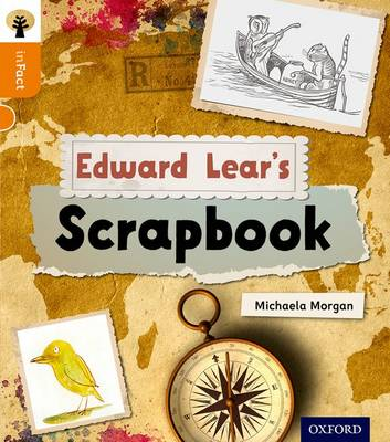 Oxford Reading Tree Infact: Level 6: Edward Lear's Scrapbook by Michaela Morgan