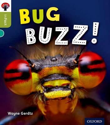 Oxford Reading Tree Infact: Level 7: Bug Buzz! by Wayne Gerdtz