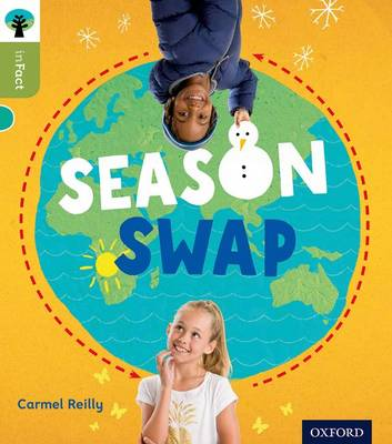 Oxford Reading Tree Infact: Level 7: Season Swap by Carmel Reilly
