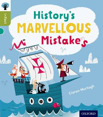 Oxford Reading Tree Infact: Level 7: History's Marvellous Mistakes by Ciaran Murtagh