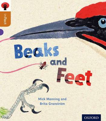 Oxford Reading Tree Infact: Level 8: Beaks and Feet by Mick Manning, Brita Granstrom