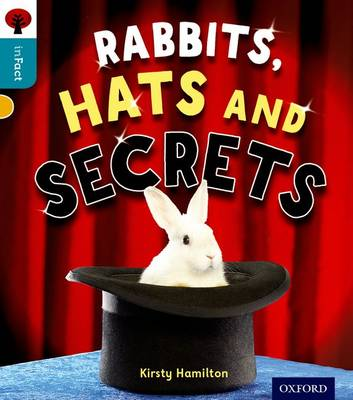 Oxford Reading Tree Infact: Level 9: Rabbits, Hats and Secrets by Kirsty Hamilton