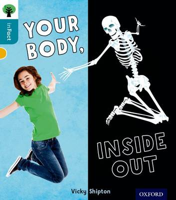 Oxford Reading Tree Infact: Level 9: Your Body, Inside Out by Vicky Shipton