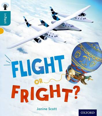 Oxford Reading Tree Infact: Level 9: Flight or Fright? by Janine Scott