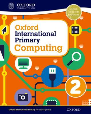Oxford International Primary Computing: Student Book 2 by Alison Page, Diane L. Levine, Karl Held