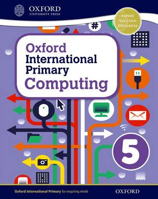 Oxford International Primary Computing: Student Book 5 by Alison Page, Diane L. Levine, Karl Held