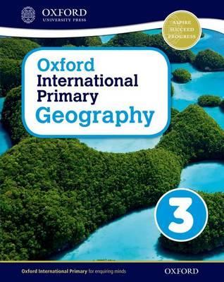 Oxford International Primary Geography: Student Book 3 by Terry Jennings