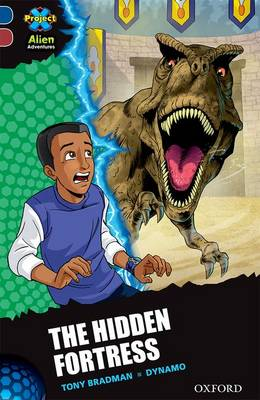 Project X Alien Adventures: Dark Blue Book Band, Oxford Level 15: The Hidden Fortress by Tony Bradman