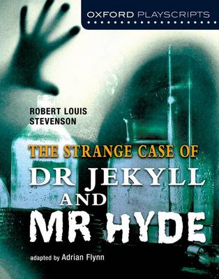 Oxford Playscripts: Jekyll and Hyde by Adrian Flynn