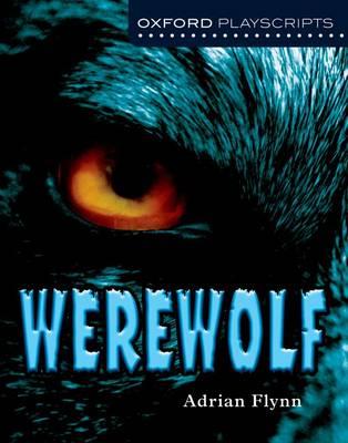 Oxford Playscripts: Werewolf by Adrian Flynn