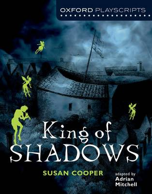 Oxford Playscripts: King of Shadows by Susan Cooper, Mitchell