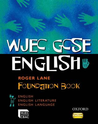 WJEC GCSE English: Foundation Student Book by Roger Lane