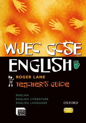 WJEC GCSE English: Teacher's Guide by Roger Lane
