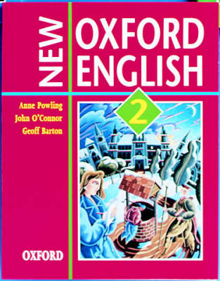 New Oxford English: Student's Book 2 by Anne Powling, John O'Connor, Geoff Barton