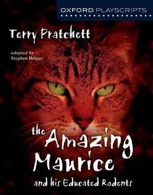 Oxford Playscripts: The Amazing Maurice and his Educated Rodents by Terry Pratchett, Stephen Briggs