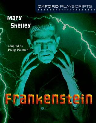 Oxford Playscripts: Frankenstein by Mary Shelley