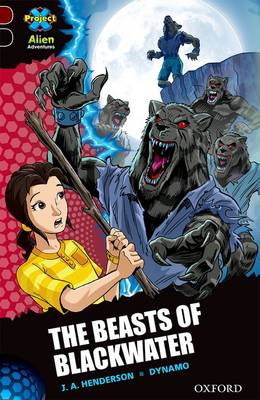 Project X Alien Adventures: Dark Red + Book Band, Oxford Level 20: The Beasts of Blackwater by J. A. Henderson