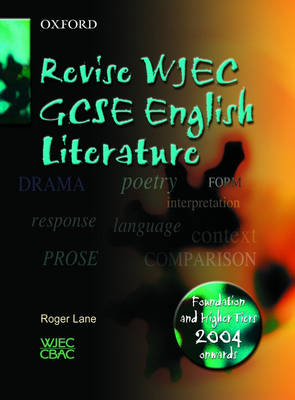 WJEC/CBAC GCSE English/English Literature Revise WJEC English Literature by Roger Lane, Ken Elliott, Margaret Graham, Ted Snell