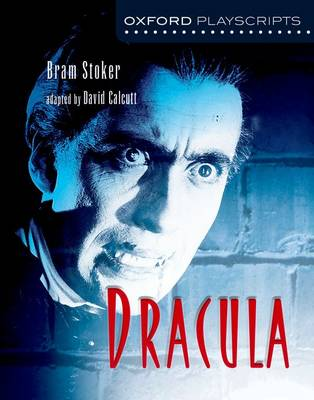 Oxford Playscripts: Dracula by Bram Stoker