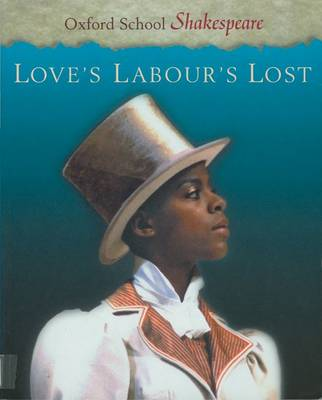 Love's Labour's Lost Oxford School Shakespeare by William Shakespeare