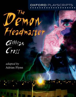 Oxford Playscripts: The Demon Headmaster by Gillian Cross