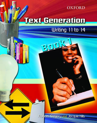 Text Generation: Students' Book 1 Student Book by Frances Gregory, Jacquie Hills