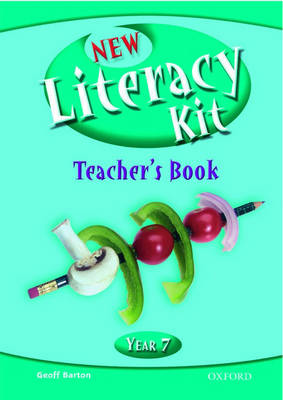 New Literacy Kit: Year 7: Teacher's Book with CD-ROM by Geoff Barton, Michaela Blackledge, Joanna Crewe, Jane Flintoft